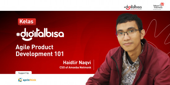 Agile Product Development 101 - Haidlir Naqvi (CSO of Amoeba Netmonk)