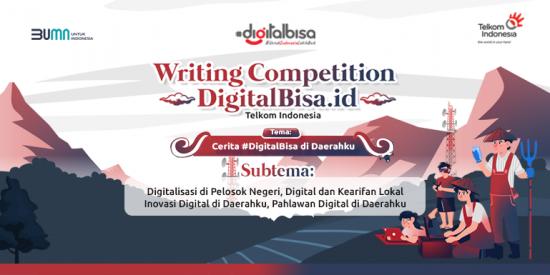 Ceritakan Digitalisasi di Daerahmu Melalui Writing Competition DigitalBisa.id Telkom Indonesia