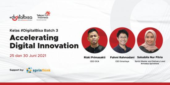 Kelas #DigitalBisa Batch 3: Accelerating Digital Innovation